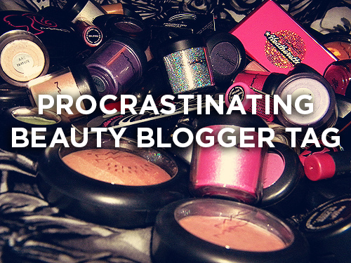 procrastinating beauty blogger tag